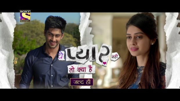 Sony Tv Serial 'Yeh Pyaar Nahi Toh Kya Hai'- Wiki Plot, Story, Star Cast, Promo, Watch Online, Sony Tv, Youtube, HD Images